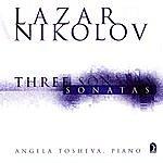 Angela Tosheva Lazar Nikolov - Three Sonatas