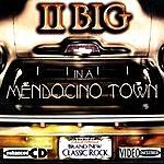 "II Big Mendocino Town ""remix"" 2 Bonus Tracks"