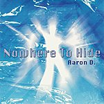 Aaron D. Nowhere To Hide (3-Track Maxi-Single)