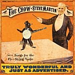 Steve Martin The Crow: New Songs for the Five String Banjo