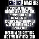 NBC Symphony Orchestra Classical Masters: Beethoven Selections (Symphonie No. 5 Op. 67 C-Moll (Schicksals-Sinfonie) & Symphonie No. 7 Op. 92 In A-Dur