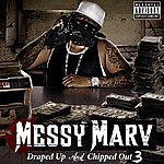 Messy Marv Messy Marv Presents: Draped Up And Chipped Out III (Parental Advisory)