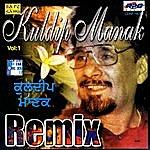 Kuldip Manak Remix Vol. 1