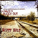 Scott Holt Band From Lettsworth To Legend: A Tribute To Buddy Guy