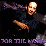 Vic Juris For The Music