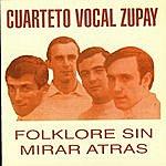 Cuarteto Zupay Folklore Sin Mirar Atrás