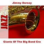 Jimmy Dorsey Giants Of The Big Band Era