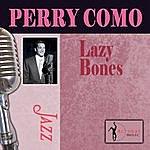 Perry Como Lazy Bones