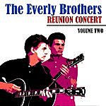 The Everly Brothers Reunion Concert - Volume Two