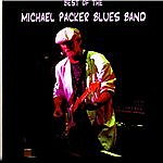 Michael Packer Blues Band Best Of The Michael Packer Blues Band