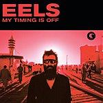 Eels My Timing Is Off (Single)