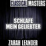 Zarah Leander Classical Masters: Schlafe Mein Geliebter