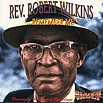 Robert Wilkins Remember Me