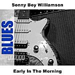 Sonny Boy Williamson Early In The Morning