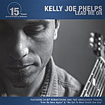 Kelly Joe Phelps Lead Me On (15 Year Anniversary Edition)