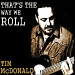 Tim McDonald That's The Way We Roll