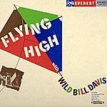'Wild Bill' Davis Flying High With Wild Bill Davis (Digitally Remastered)