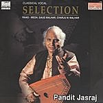 Pandit Jasraj Classical Vocal Selection: Raag - Megh, Gaud Malhar, Charju Ki Malhar