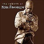 Kirk Franklin The Rebirth Of Kirk Franklin