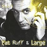 The Subs Ruff & Large