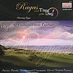 Hariprasad Chaurasia Ragas And Time Of The Day: Morning Ragas - Prahar 1 And Prahar 2