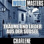 Charlene World Masters: Träume Und Lieder Aus Der Südsee