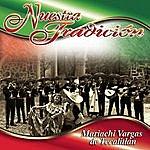 Mariachi Vargas De Tecalitlán Nuestra Tradición