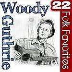 Woody Guthrie 22 Folk Favorites
