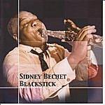 Sidney Bechet Blackstick