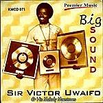 Sir Victor Uwaifo Big Sound