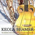 Keola Beamer Kahikina O Ka Hau (The Coming Of The Snow)