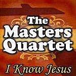 The Masters I Know Jesus