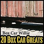 Boxcar Willie 20 Boxcar Greats
