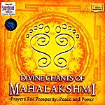 Uma Mohan Divine Chants Of Mahalakshmi - Prayers For Properity, Peach And Power