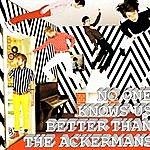 The Ackermans No One Knows Us Better Than The Ackermans