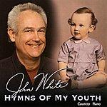 John White Hymns Of My Youth