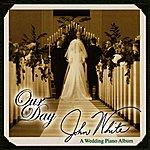 John White Our Day - A Wedding Piano Album