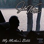 John White My Mother's Bible