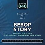 Dexter Gordon Bebop Story: Vol. 40