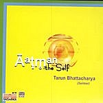 Tarun Bhattacharya Aatman - The Self