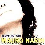Mauro Nardi Muri' Pe' Tte