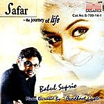 Babul Supriyo Safar - The Journey Of Life