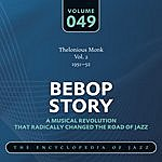 Thelonious Monk Bebop Story: Vol. 49