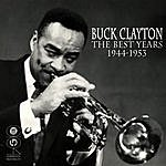 Buck Clayton The Best Years 1944-1953