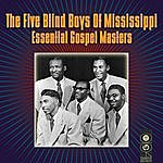 The Five Blind Boys Of Mississippi Essential Gospel Masters