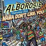 Alborosie Mama She Don't Like You (2-Track Single)