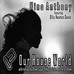 Nino Anthony Our House World (Feat. Billy Newton Davis)