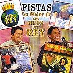 Los Hijos Del Rey Pistas - Lo Mejor De Los Hijos Del Rey Vol.1