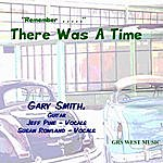 Gary Smith Remember... There Was A Time