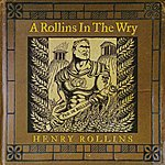 Henry Rollins A Rollins In The Wry